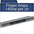 Power Amps <400w ch